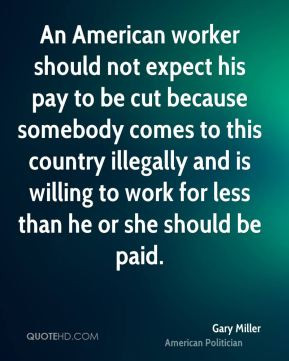gary-miller-gary-miller-an-american-worker-should-not-expect-his-pay ...