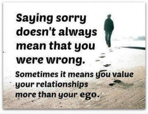 ... sometimes it means you value your realtionships more than your ego