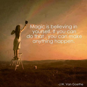 magic is believing in yourself happy quotes magic is believing in ...