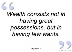 wealth consists not in having great epictetus
