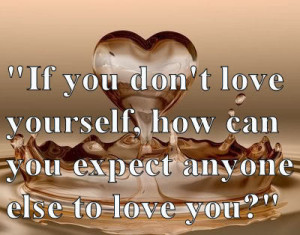 Quotes Pictures on Quotes Love Yourself Picture By Auburn Mystique ...