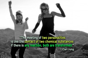 """Inspirational Quote: """"The meeting of two personalities is like the ..."""