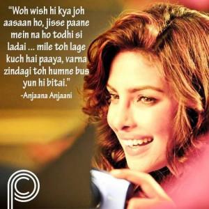 ... Anjaani bollywood movie quotes. Loved this movie! #PriyankaChopra