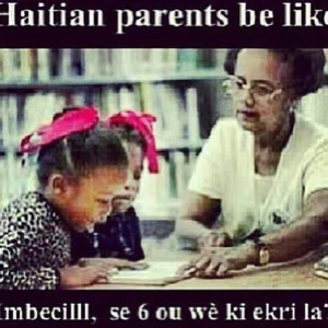Popular Haitian Parents be Like Joes from social websites like ...