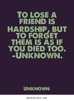 Losing Your Best Friend Quotes And Sayings More friendship quotes