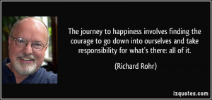 ... and take responsibility for what's there: all of it. - Richard Rohr