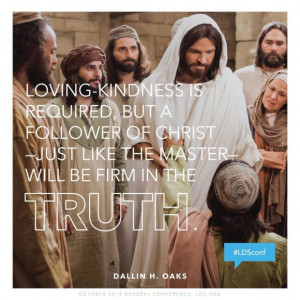 Quote from Dallin H. Oaks, Saturday afternoon session of the LDS ...