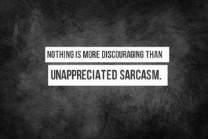 Sarcastic Quotes On Life Lessons