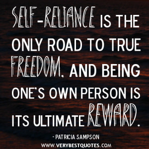... to true freedom, and being one's own person is its ultimate reward