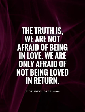 Being Afraid Of Love Quotes Unrequited love quotes afraid