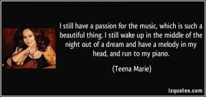 for the music, which is such a beautiful thing. I still wake up ...