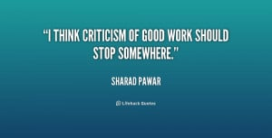 """think criticism of good work should stop somewhere."""""""