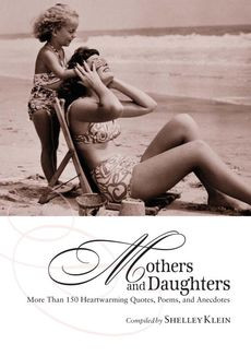 ... and Daughters: More Than 150 Heartwarming Quotes, Poems, and Anecdotes