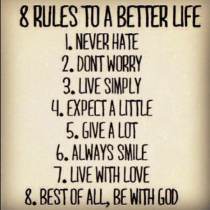rules to a better life never hate dont worry live simply expect a ...