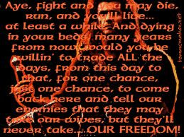 ... will never take our freedom!' – William Wallace (Braveheart, 1995