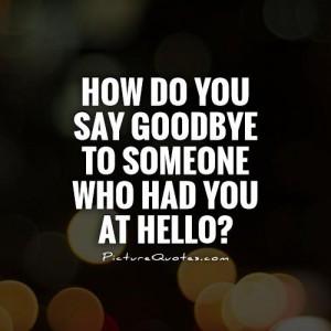 goodbye sad quotes goodbye sad quotes goodbye sad quotes goodbye sad ...