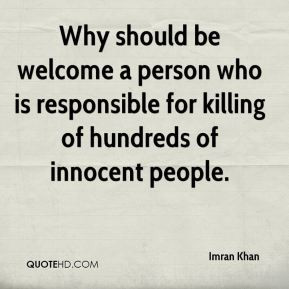 ... person who is responsible for killing of hundreds of innocent people