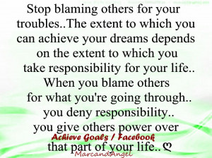 Stop blaming others for your troubles...