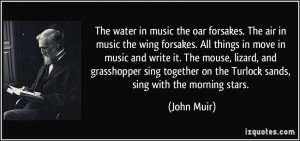 The water in music the oar forsakes. The air in music the wing ...