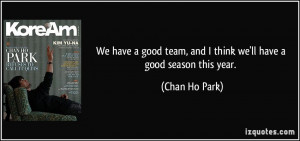 More Chan Ho Park Quotes