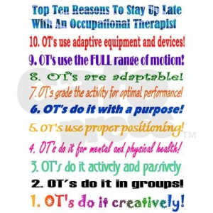 ... Quotes, Tops Ten, Ten Reasons, Ot Stuff, Occupational Therapy Shirts