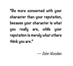 John Wooden quote about character.
