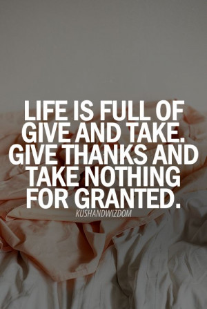 Life is full of give and take - Life Quotes and Images - http ...
