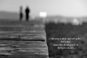 like seeing an elderly couple walk together,