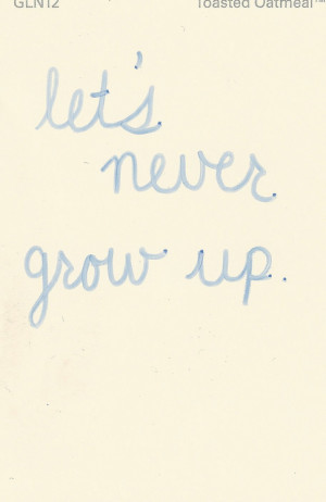 lets never grow up, words, quotes