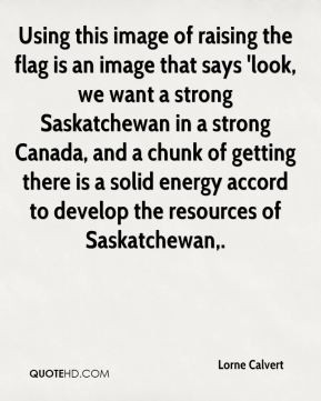 is an image that says 39 look we want a strong Saskatchewan in a ...