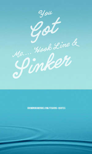 Hook Line Sinker – Fishing Quote