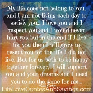 ... belong to you and i am not living each day to satisfy you i love you