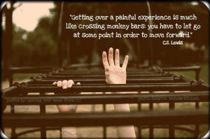 Getting over a painful experience is much like crossing monkey bars ...