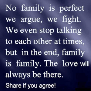 No family is perfect we argue, we fight. We even stop talking to each ...
