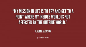 quote-Jeremy-Jackson-my-mission-in-life-is-to-try-19586.png