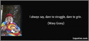 More Wavy Gravy Quotes
