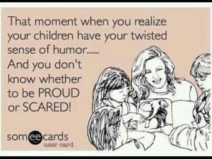 Your twisted sense of humour: