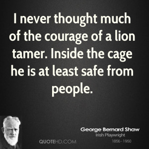 Courage Lion Quotes Courage of a lion tamer