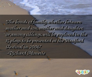 The bonds of family, whether between mother and son, mother and ...