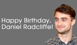 Happy Birthday, Daniel Radcliffe! Top 10 best quotes by the British ...