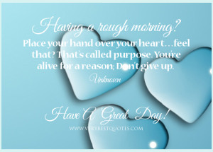 Uplifting Good morning quotes, don't give up, Have a great day