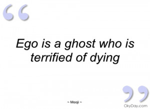 ego is a ghost who is terrified of mooji