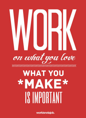 Love Your Job Typography Design Posters   A Depiction Through Quotes