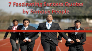 Fascinating-Success-Quotes-by-Famous-People.jpg