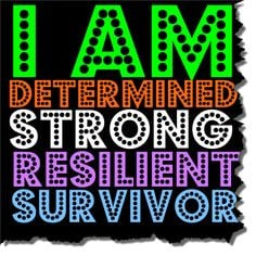Cancer Survivor Quotes: I am Determined - Strong - Resilient ...