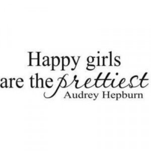 Quote about happy girls and being pretty