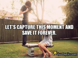Capture Moments Quotes