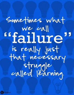 There is no such thing as failure.