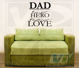 Family Quotes & Phrases DAD - A Son's First HERO, A Daughter's First ...