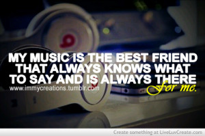 best friend, cute, love, music, my music, pretty, quote, quotes